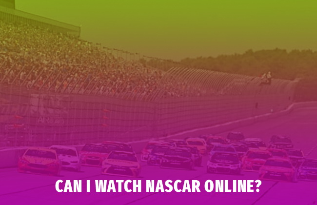 Can I Watch NASCAR Online